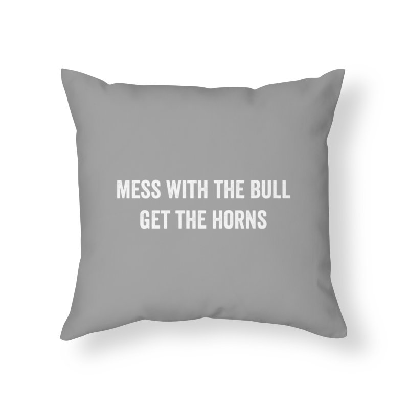 Mess With The Bull Home Throw Pillow by CrossFit Durham