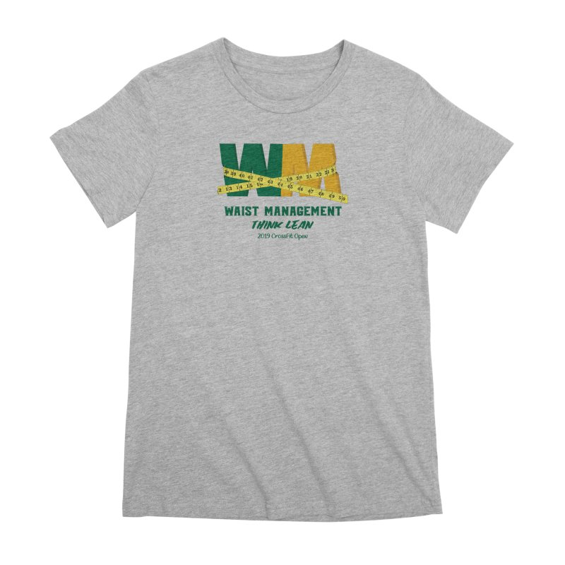 Waist Management (CFD Intramurals 2019) Women's Premium T-Shirt by CrossFit Durham