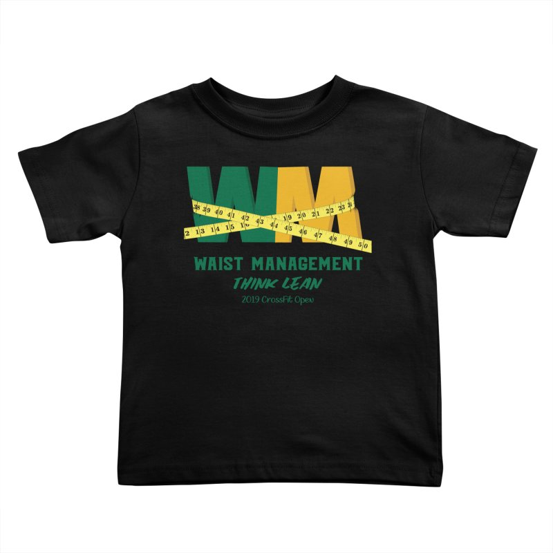 Waist Management (CFD Intramurals 2019) Kids Toddler T-Shirt by Courage Fitness Durham