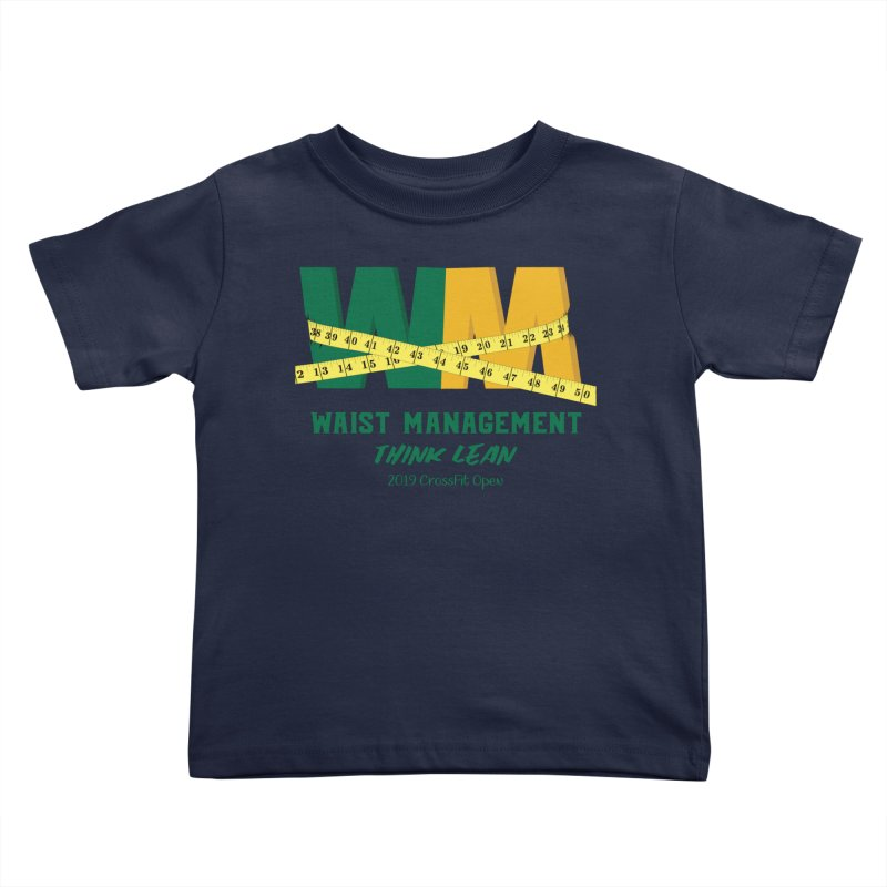 Waist Management (CFD Intramurals 2019) Kids Toddler T-Shirt by CrossFit Durham