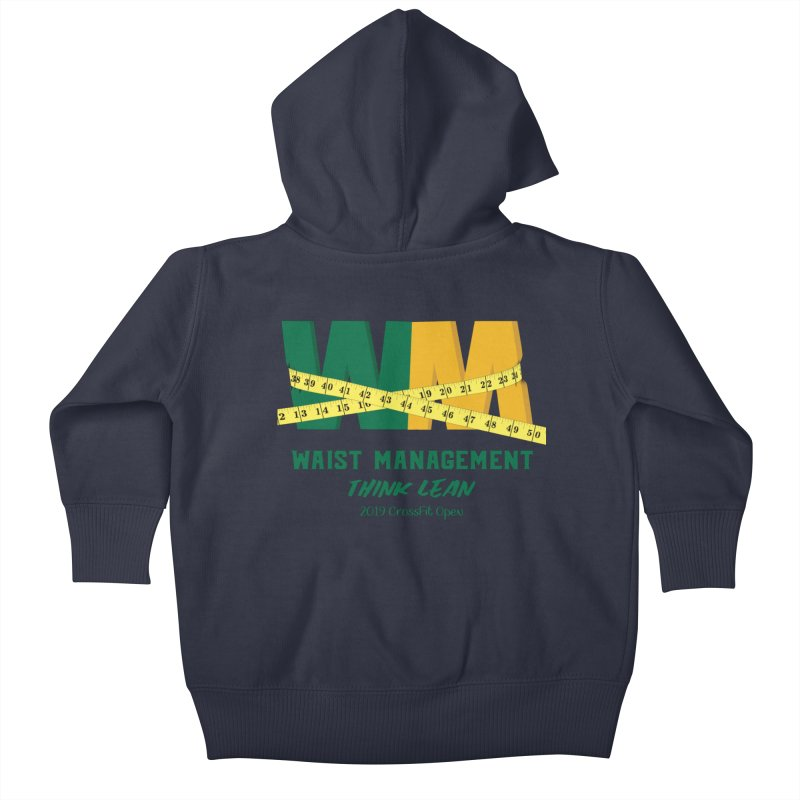 Waist Management (CFD Intramurals 2019) Kids Baby Zip-Up Hoody by CrossFit Durham