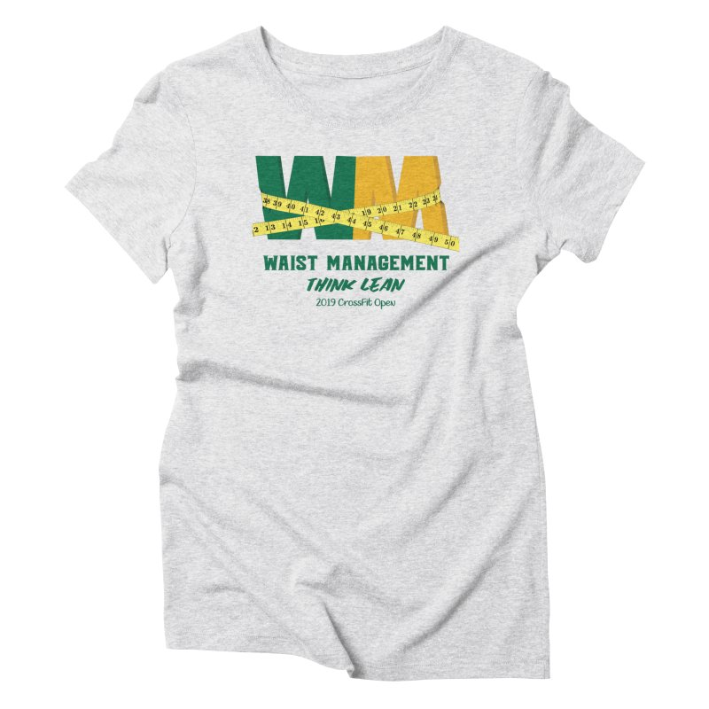Waist Management (CFD Intramurals 2019) Women's Triblend T-Shirt by CrossFit Durham