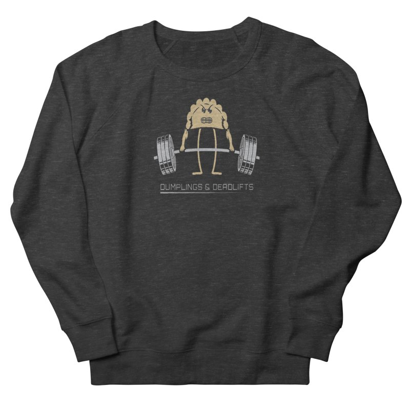 Dumplings and Deadlifts (CFD Intramurals 2019) Men's French Terry Sweatshirt by CrossFit Durham