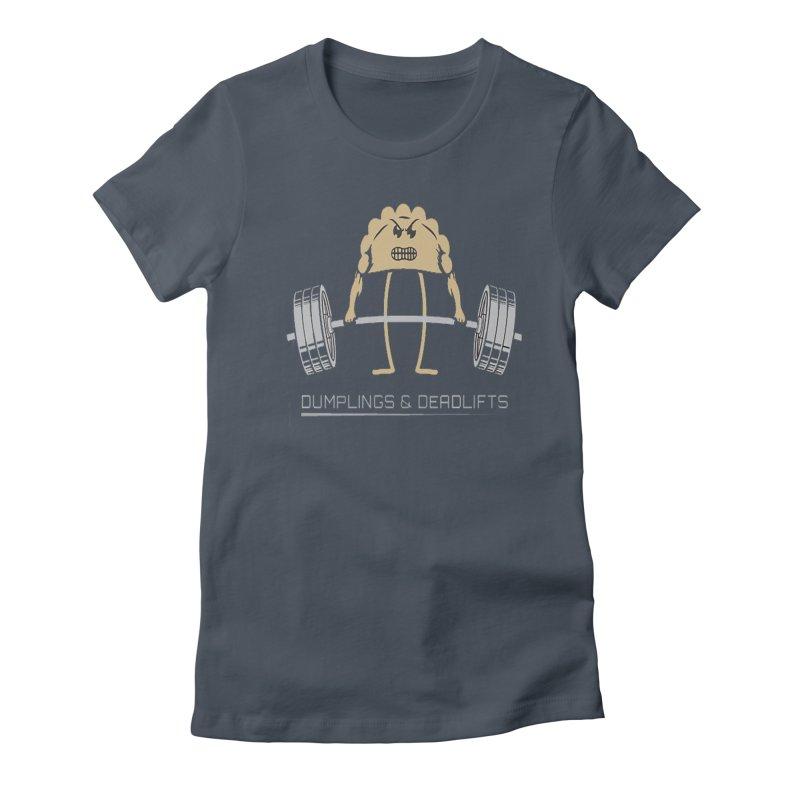 Dumplings and Deadlifts (CFD Intramurals 2019) Women's T-Shirt by Courage Fitness Durham