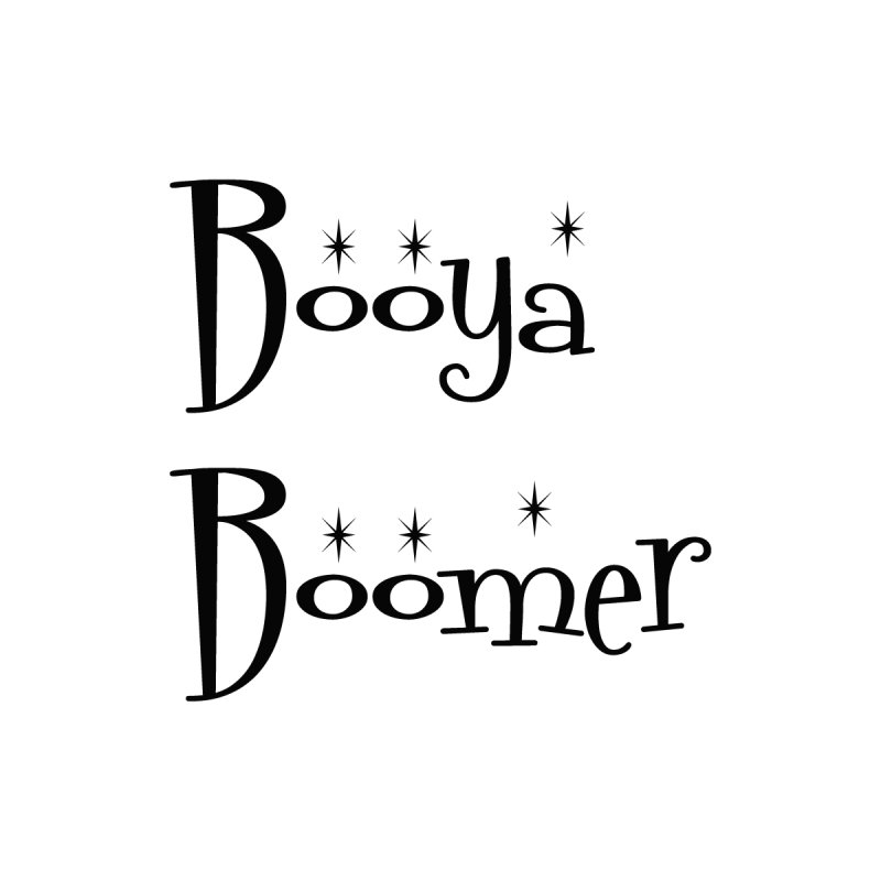 Booya Boomer Women's T-Shirt by CrowActive