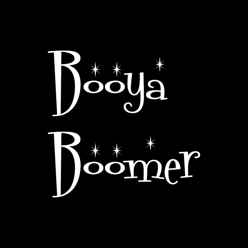 Booya Boomer (White Text) by CrowActive