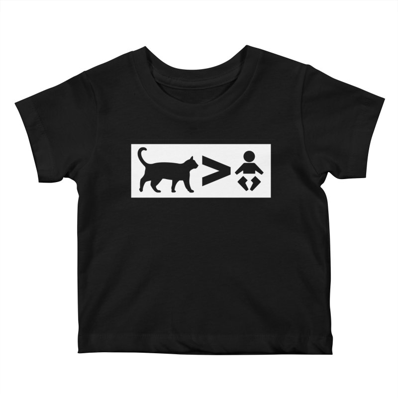 Cats Greater Than Kids Baby T-Shirt by CrowActive