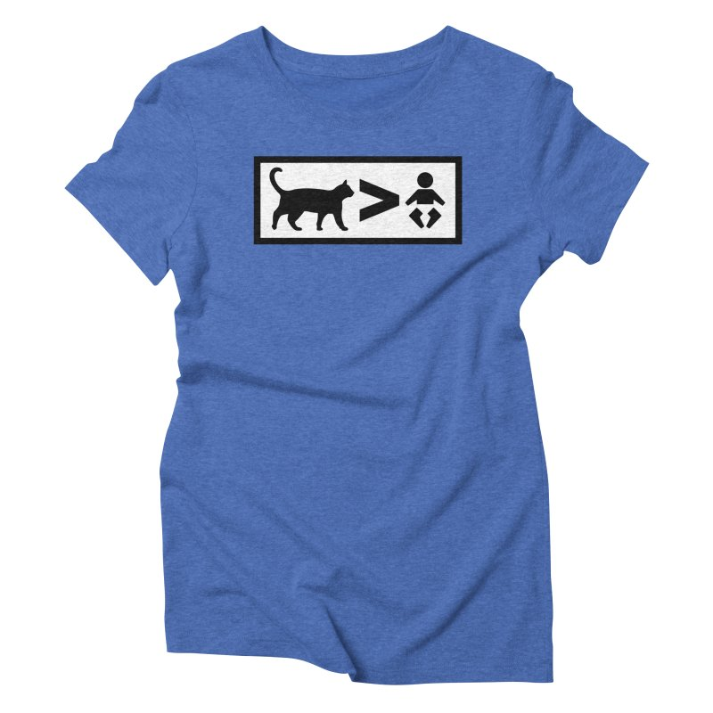 Cats Greater Than Women's Triblend T-Shirt by CrowActive