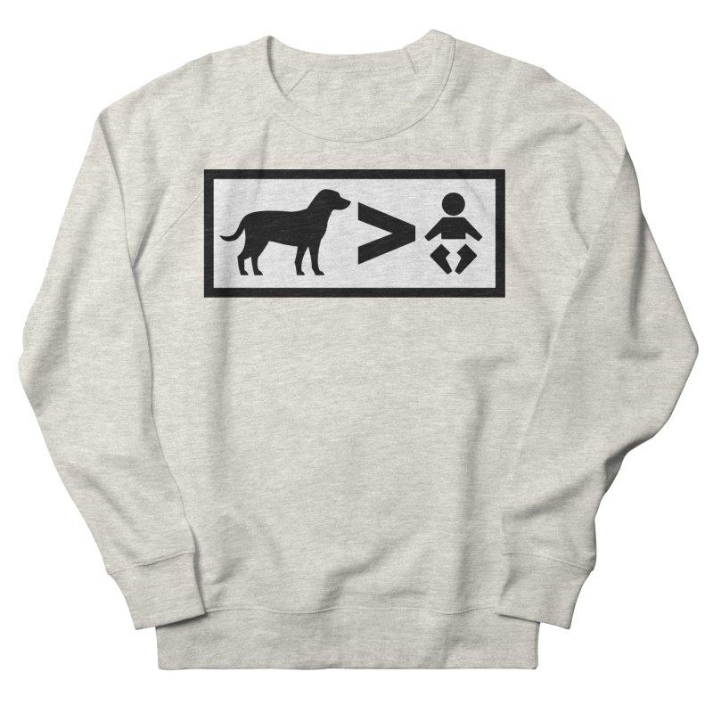 Dogs Greater Than Women's Sweatshirt by CrowActive