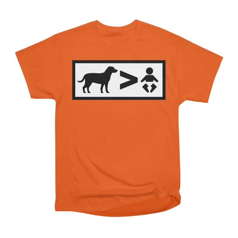 Dogs Greater Than Men's Heavyweight T-Shirt by CrowActive