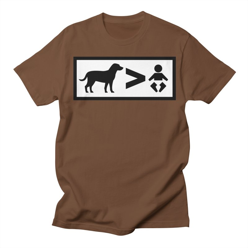 Dogs Greater Than Women's Unisex T-Shirt by CrowActive