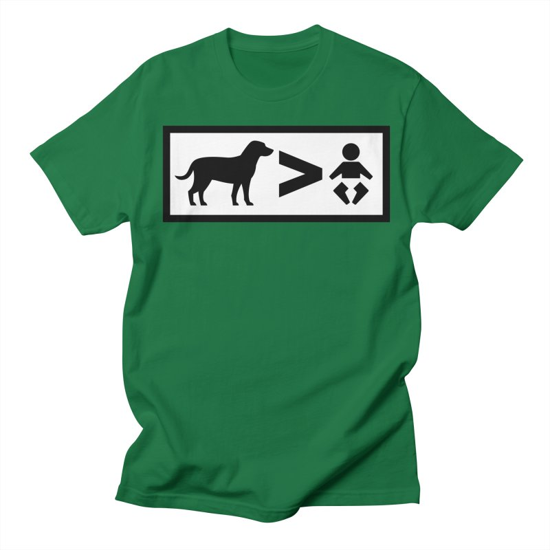 Dogs Greater Than Women's Regular Unisex T-Shirt by CrowActive