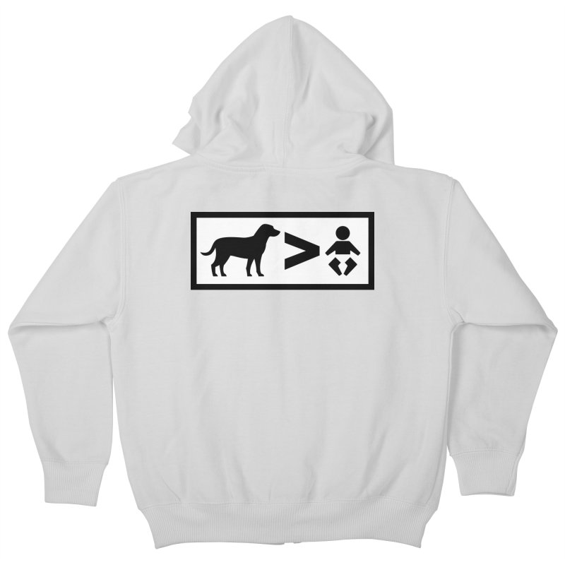 Dogs Greater Than Kids Zip-Up Hoody by CrowActive