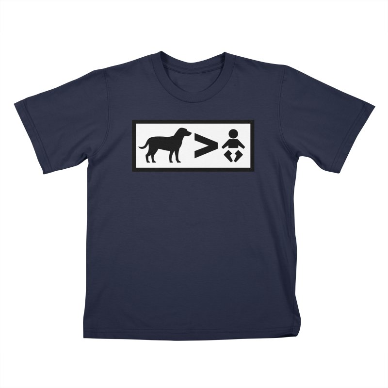 Dogs Greater Than Kids T-Shirt by CrowActive
