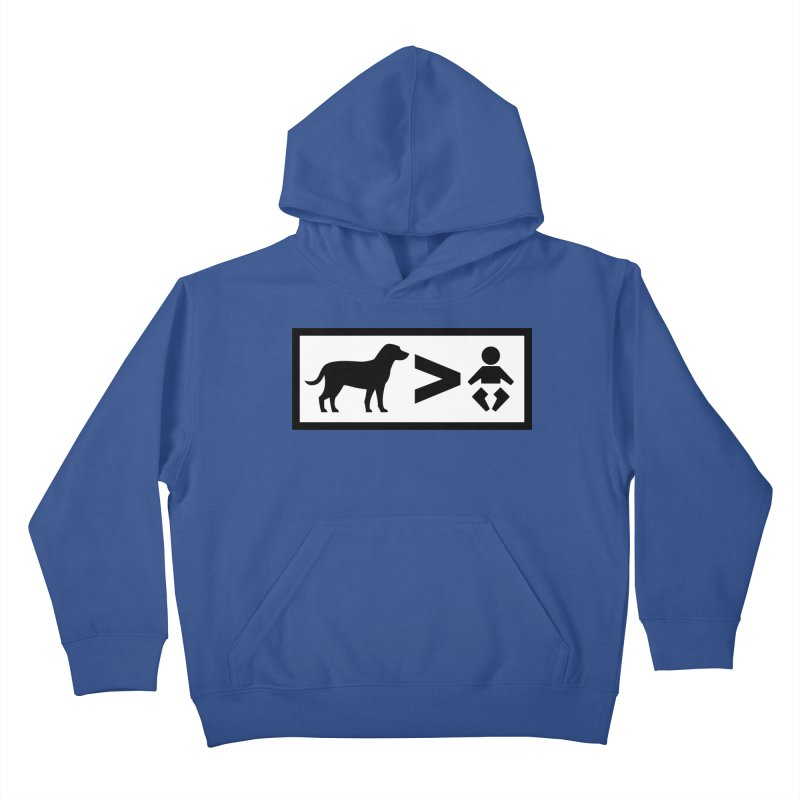 Dogs Greater Than Kids Pullover Hoody by CrowActive