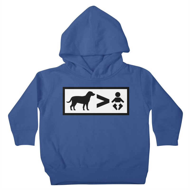 Dogs Greater Than Kids Toddler Pullover Hoody by CrowActive