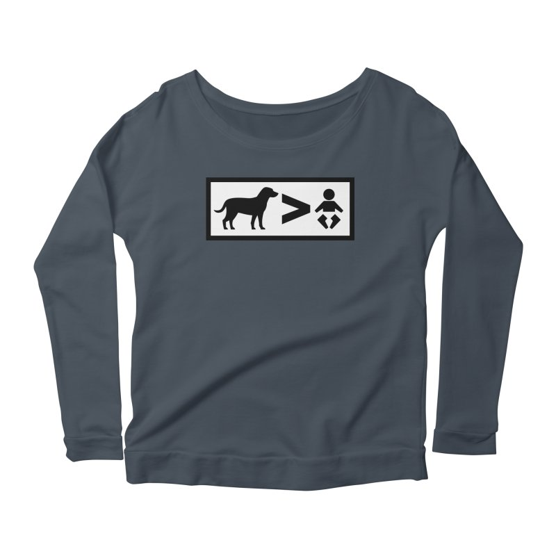 Dogs Greater Than Women's Scoop Neck Longsleeve T-Shirt by CrowActive