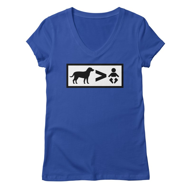 Dogs Greater Than Women's Regular V-Neck by CrowActive