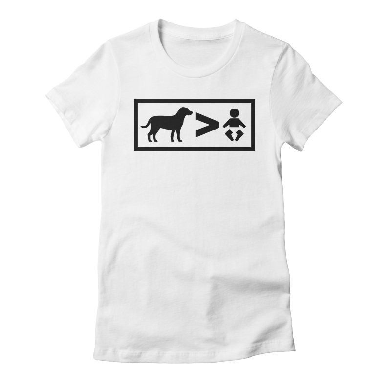 Dogs Greater Than Women's Fitted T-Shirt by CrowActive