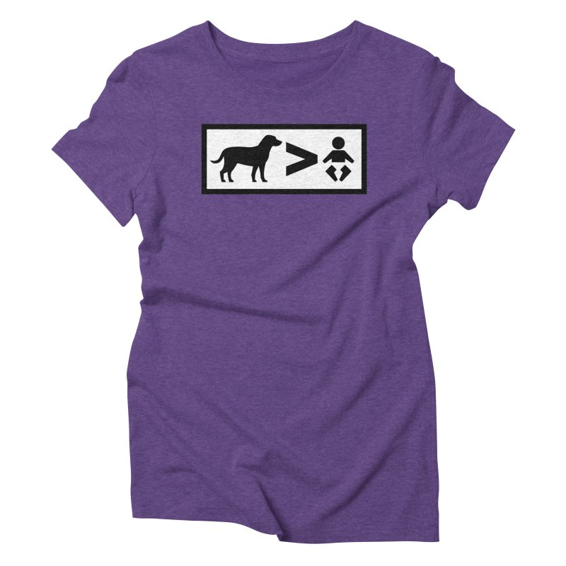 Dogs Greater Than Women's Triblend T-Shirt by CrowActive