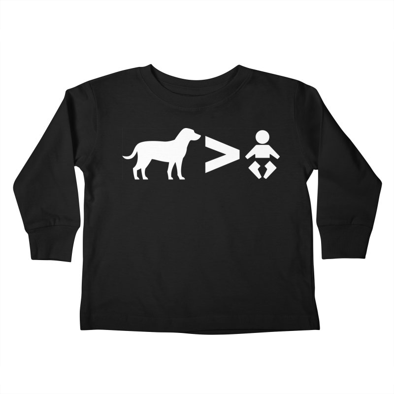 Dogs Greater Than (White) Kids Toddler Longsleeve T-Shirt by CrowActive