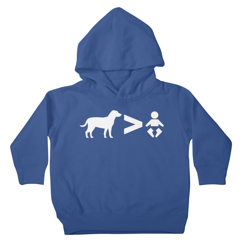 Dogs Greater Than (White) Kids Toddler Pullover Hoody by CrowActive