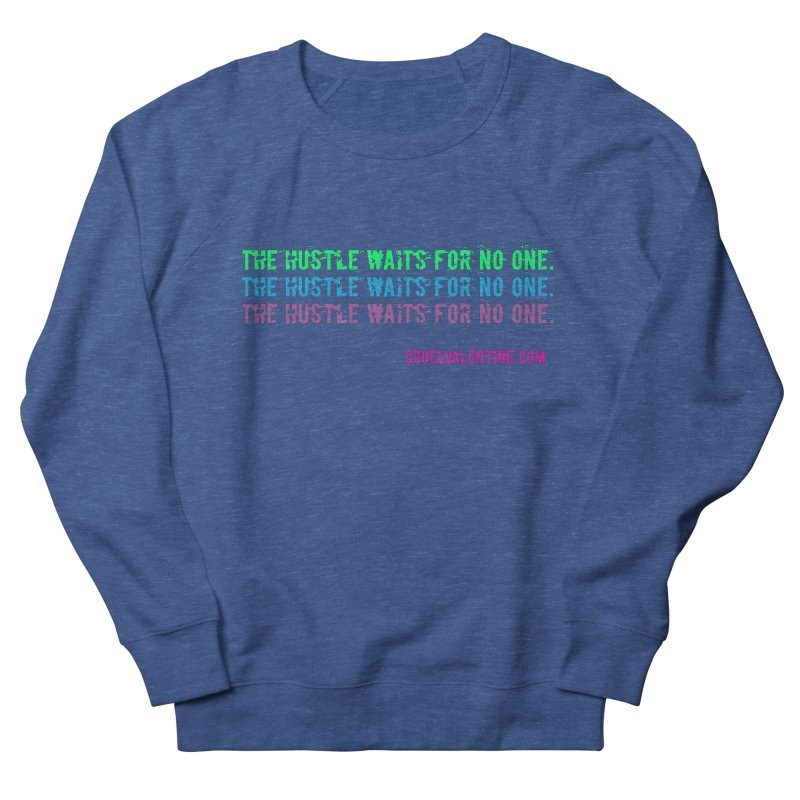 The Hustle Waits for No One - Blue Men's Sweatshirt by Cruel Valentine