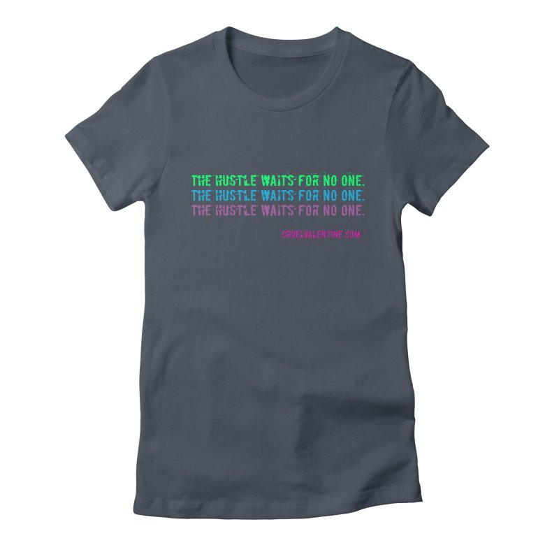 The Hustle Waits for No One - Blue Women's Fitted T-Shirt by Cruel Valentine