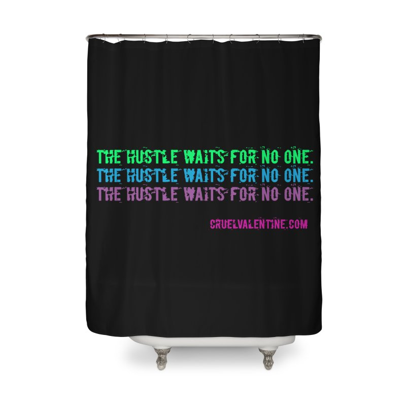 The Hustle Waits for No One - Blue Home Shower Curtain by Cruel Valentine
