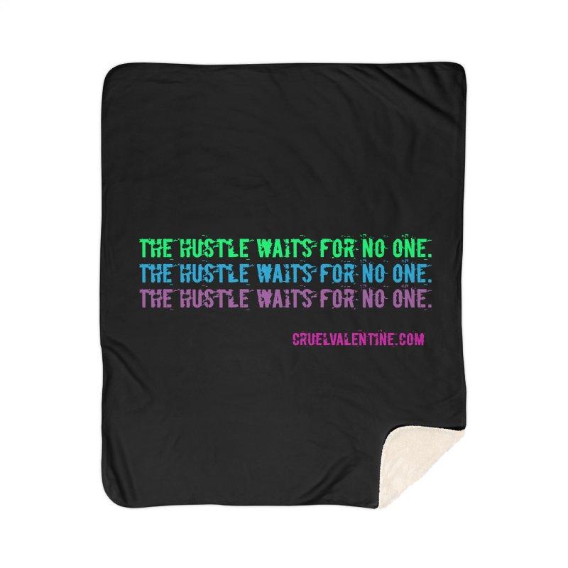 The Hustle Waits for No One - Blue Home Sherpa Blanket Blanket by Cruel Valentine
