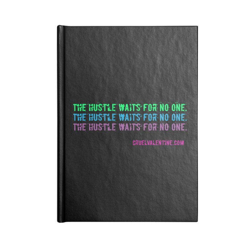 The Hustle Waits for No One - Blue Accessories Lined Journal Notebook by Cruel Valentine