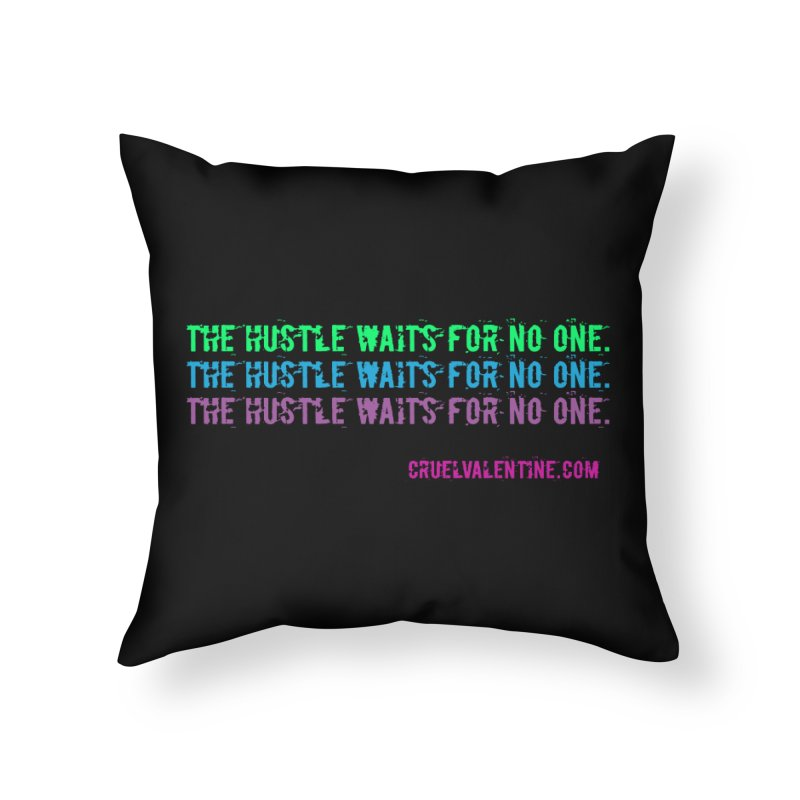 The Hustle Waits for No One - Blue Home Throw Pillow by Cruel Valentine