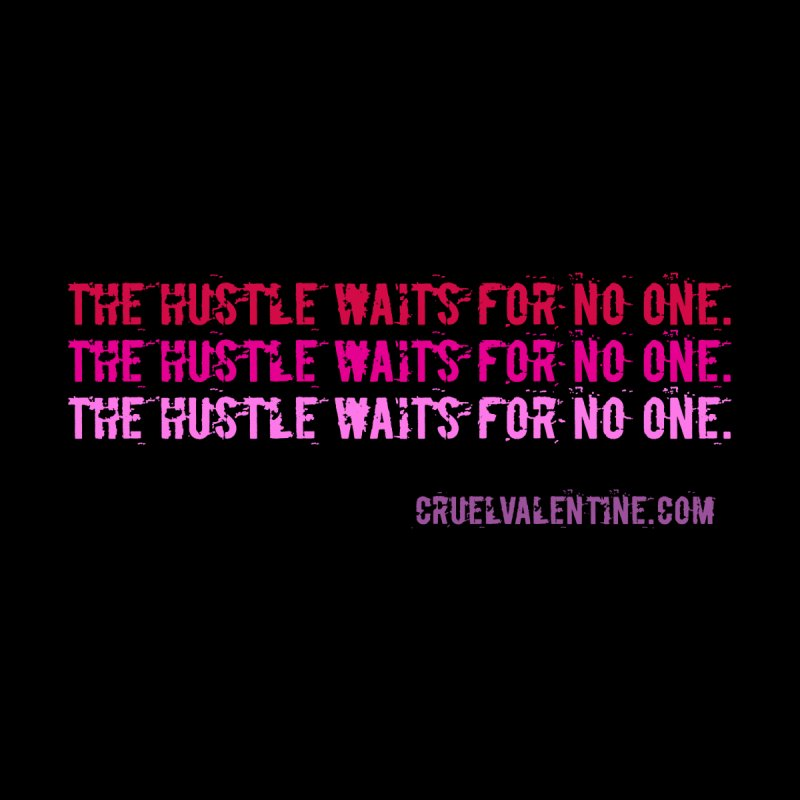 The Hustle Waits for No One - Pink Men's T-Shirt by Cruel Valentine
