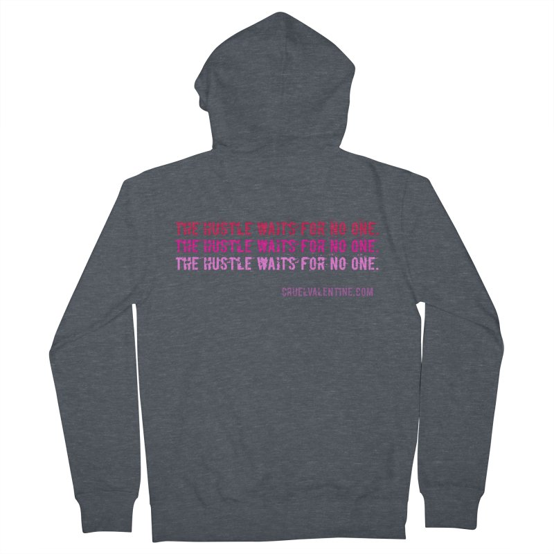 The Hustle Waits for No One - Pink Women's French Terry Zip-Up Hoody by Cruel Valentine