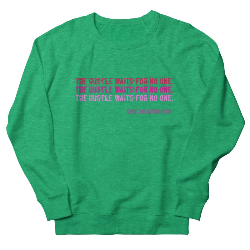 The Hustle Waits for No One - Pink Men's French Terry Sweatshirt by Cruel Valentine