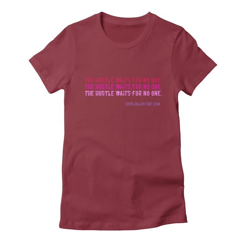 The Hustle Waits for No One - Pink Women's Fitted T-Shirt by Cruel Valentine