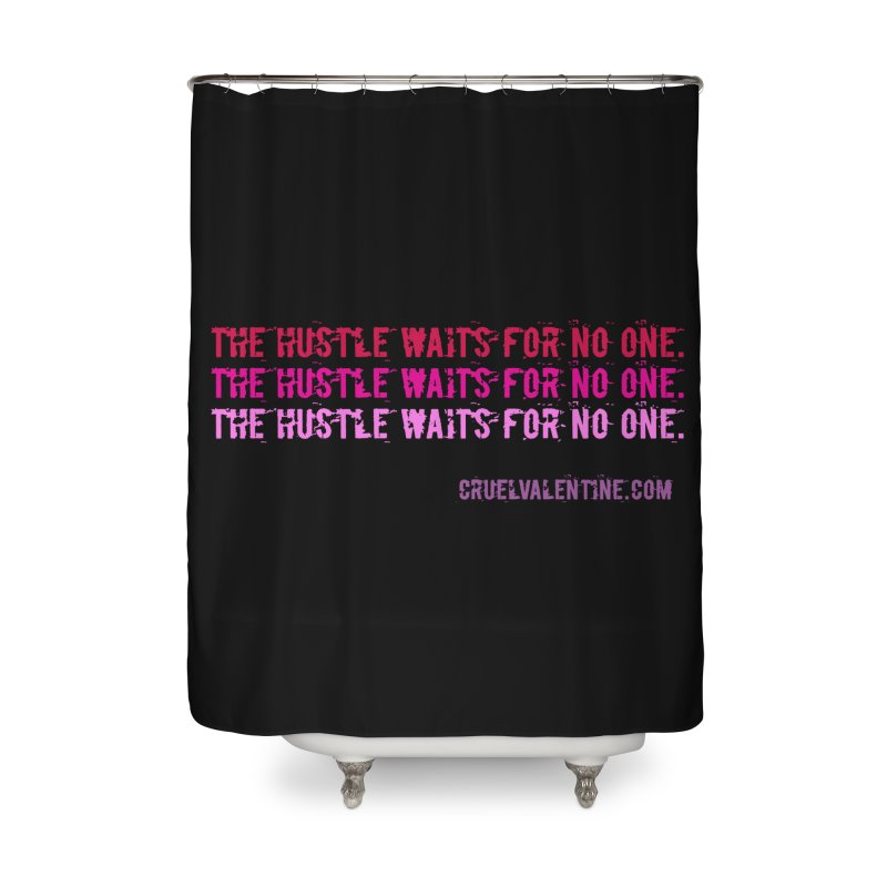 The Hustle Waits for No One - Pink Home Shower Curtain by Cruel Valentine