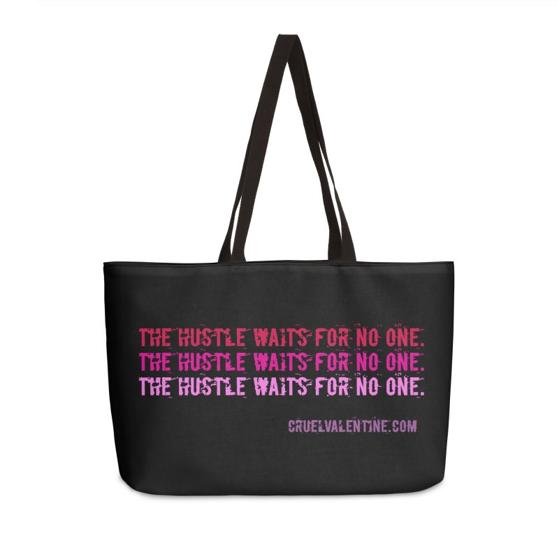 The Hustle Waits for No One - Pink Accessories Weekender Bag Bag by Cruel Valentine
