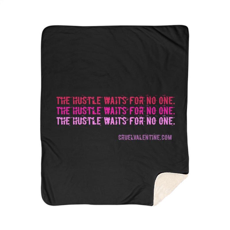 The Hustle Waits for No One - Pink Home Sherpa Blanket Blanket by Cruel Valentine