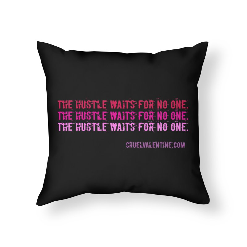 The Hustle Waits for No One - Pink Home Throw Pillow by Cruel Valentine