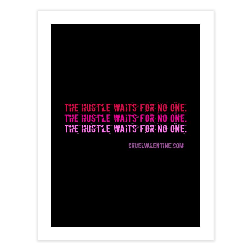 The Hustle Waits for No One - Pink Home Fine Art Print by Cruel Valentine