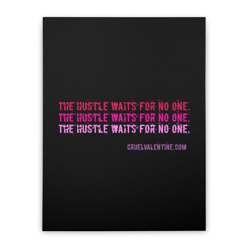 The Hustle Waits for No One - Pink Home Stretched Canvas by Cruel Valentine