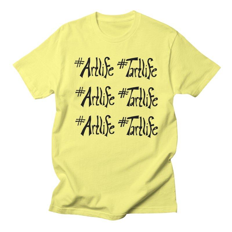 #Artlife #Tartlife Women's Regular Unisex T-Shirt by Cruel Valentine