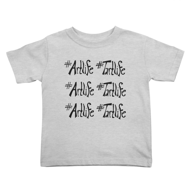 #Artlife #Tartlife Kids Toddler T-Shirt by Cruel Valentine