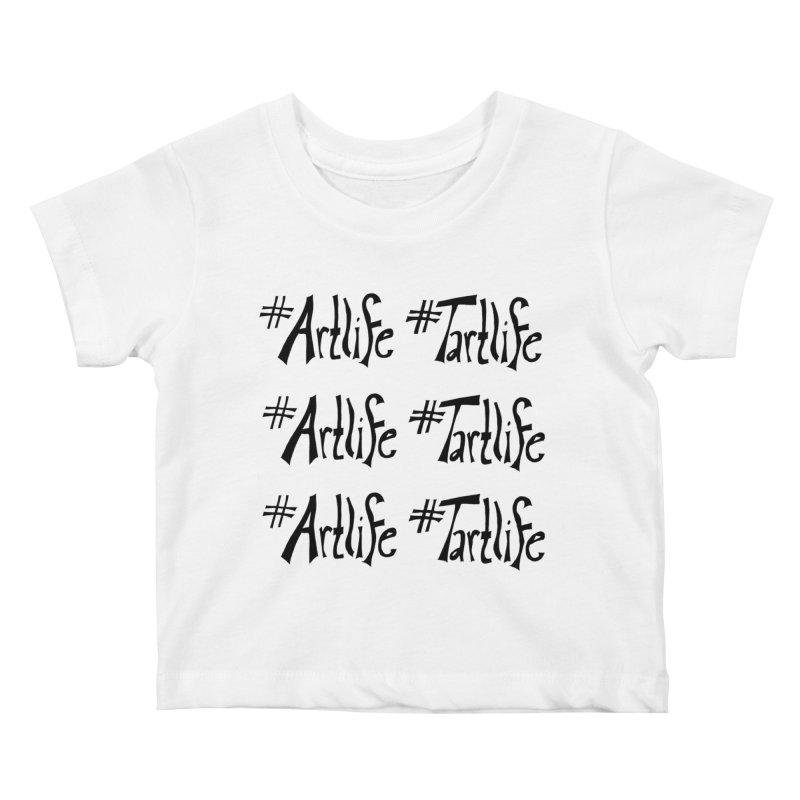 #Artlife #Tartlife Kids Baby T-Shirt by Cruel Valentine