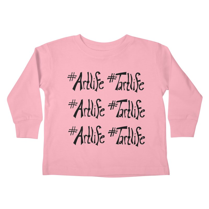 #Artlife #Tartlife Kids Toddler Longsleeve T-Shirt by Cruel Valentine