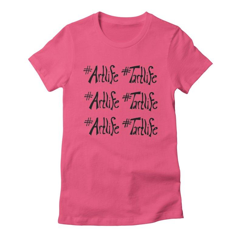 #Artlife #Tartlife Women's Fitted T-Shirt by Cruel Valentine