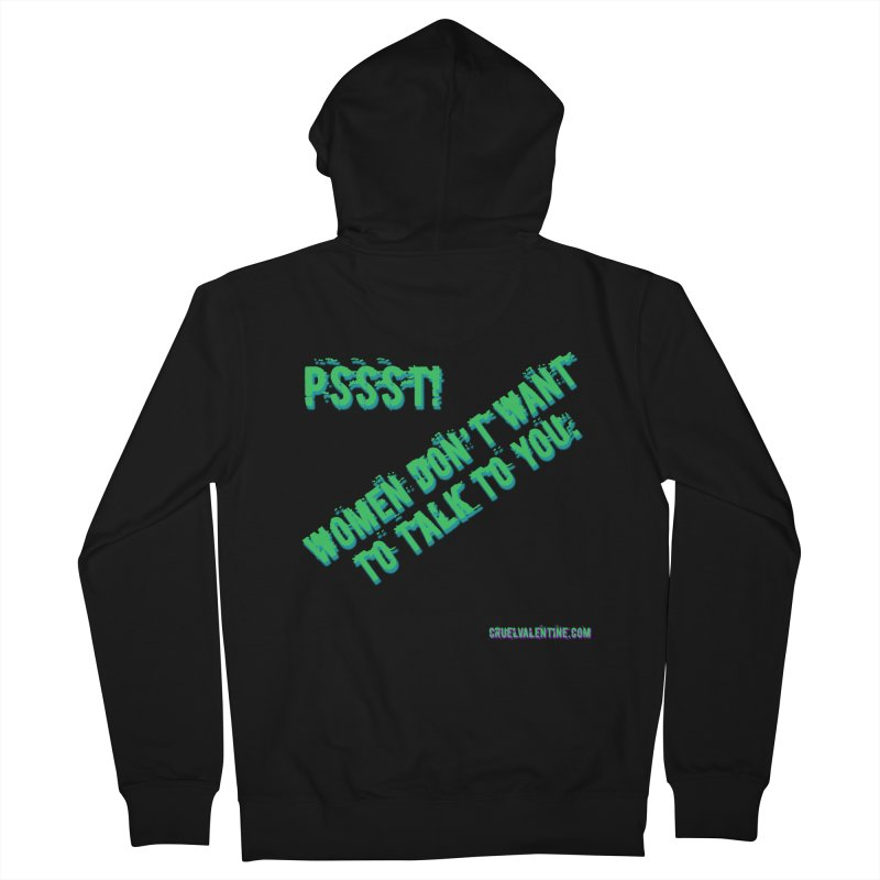 Women Don't Want to Talk to You Women's Zip-Up Hoody by Cruel Valentine