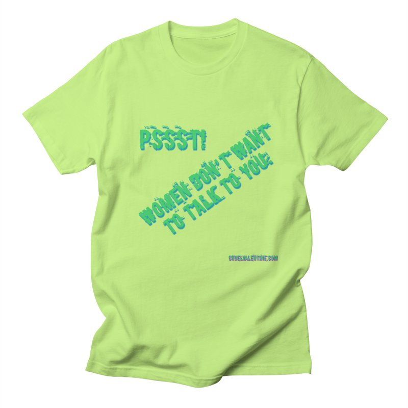 Women Don't Want to Talk to You Men's Regular T-Shirt by Cruel Valentine