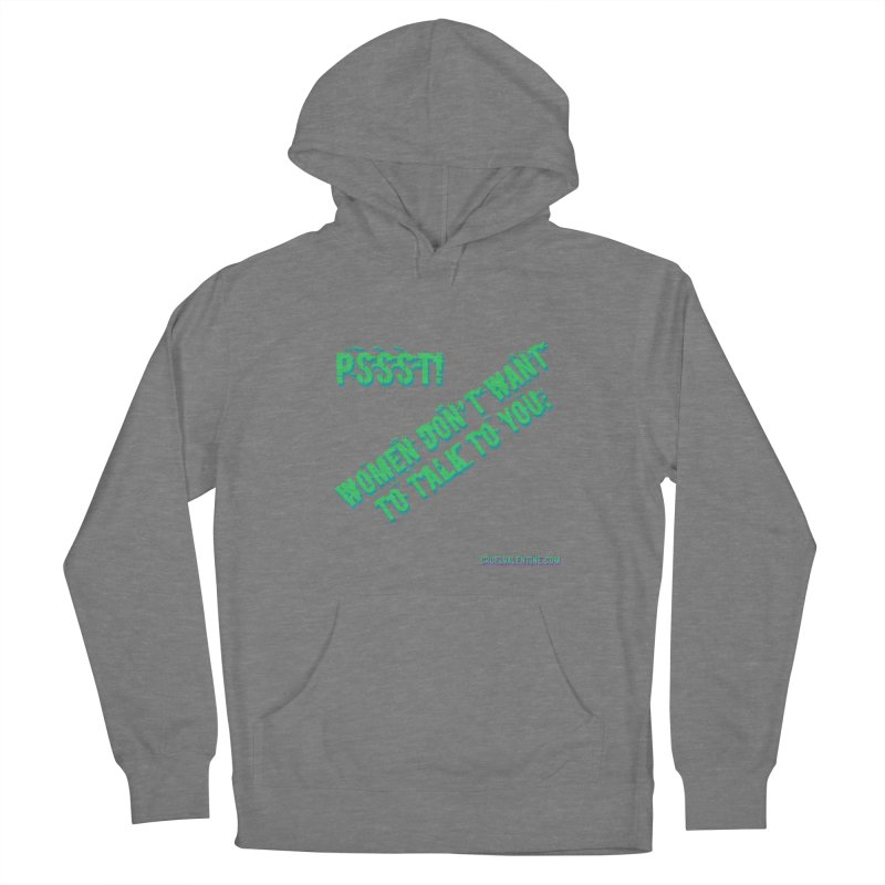 Women Don't Want to Talk to You Women's Pullover Hoody by Cruel Valentine